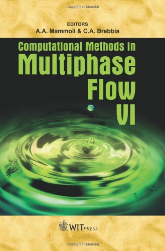 Computational Methods in Multiphase Flow VI (Wit: A. A. Mammoli