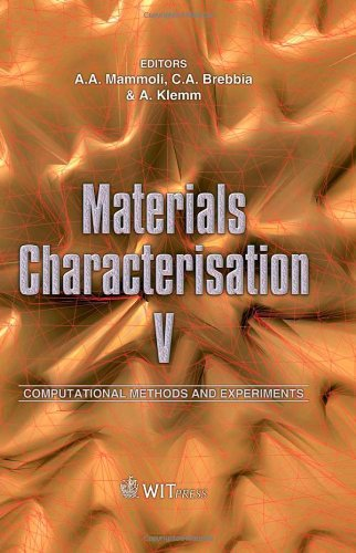 Materials characterisation V; computational methods and experiments;: Int'l Conference on