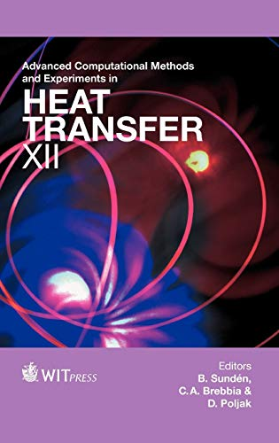 9781845646028: Advanced Computational Methods and Experiments in Heat Transfer XII (Wit Transactions on Engineering Sciences)
