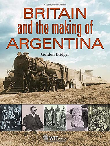 9781845646844: Britain and the Making of Argentina