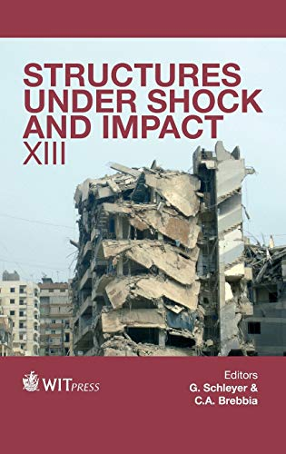 Structures Under Shock and Impact: XIII (Hardback)