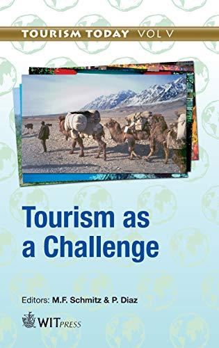 Tourism as a Challenge: 5 (Tourism Today): Manfred Schmitz