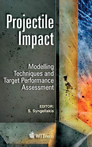 9781845648794: Projectile Impact: Modelling Techniques and Target Performance Assessment
