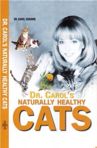9781845660802: Dr. Carol's Naturally Healthy Cats (Naturally Healthy Cats, 1)