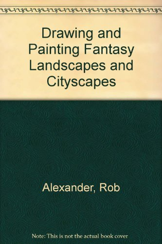 9781845661892: Drawing and Painting Fantasy Landscapes and Cityscapes