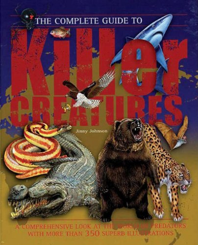9781845663308: The Complete Guide to Killer Creatures (Complete Guide To... (New Burlington Book))