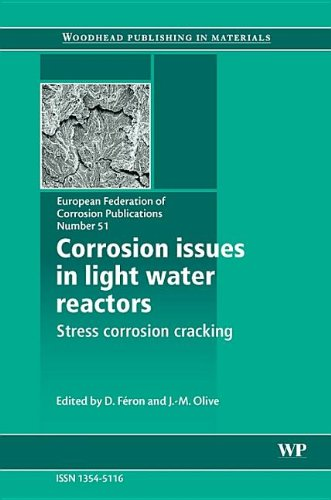 Corrosion Issues In Light Water Reactors: Stress Corrosion Cracking (European Federation Of ...