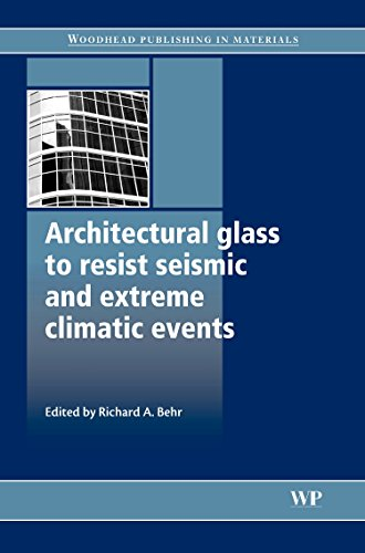 9781845693695: Architectural Glass to Resist Seismic and Extreme Climatic Events (Woodhead Publishing Series in Civil and Structural Engineering)