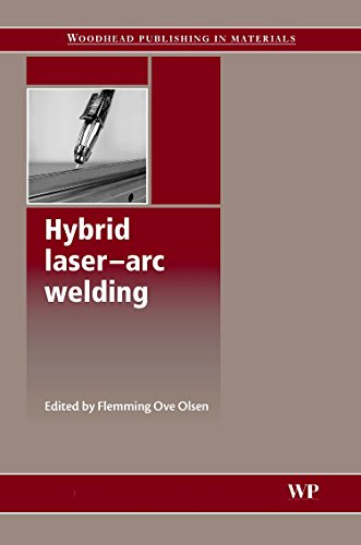 9781845693701: Hybrid Laser-Arc Welding (Woodhead Publishing Series in Welding and Other Joining Technologies)
