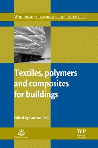 9781845693978: Textiles, Polymers and Composites for Buildings (Woodhead Publishing Series in Textiles)