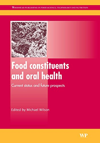 9781845694180: Food Constituents and Oral Health: Current Status and Future Prospects (Woodhead Publishing Series in Food Science, Technology and Nutrition)