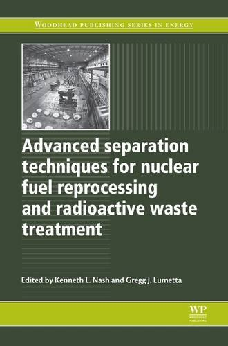 9781845695019: Advanced Separation Techniques for Nuclear Fuel Reprocessing and Radioactive Waste Treatment (Woodhead Publishing Series in Energy)