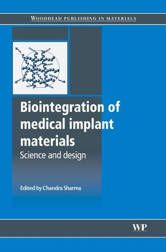 9781845695095: Biointegration of Medical Implant Materials: Science and Design (Woodhead Publishing Series in Biomaterials)