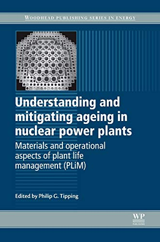 Understanding and Mitigating Ageing in Nuclear Power Plants: Materials and Operational Aspects of ...