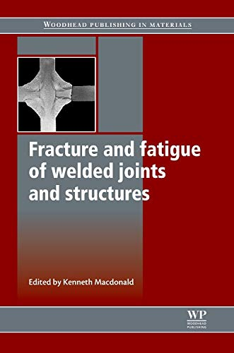 9781845695132: Fracture and Fatigue of Welded Joints and Structures (Woodhead Publishing Series in Welding and Other Joining Technologies)