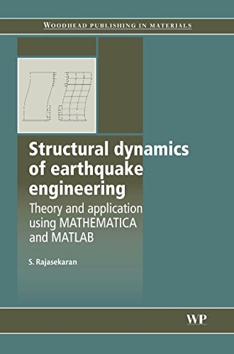 9781845695187: Structural Dynamics of Earthquake Engineering: Theory and Application Using Mathematica and Matlab (Woodhead Publishing Series in Civil and Structural Engineering)