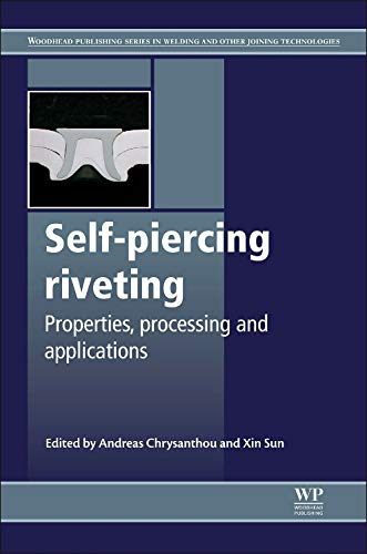 9781845695354: Self-Piercing Riveting: Properties, Processes and Applications (Woodhead Publishing Series in Welding and Other Joining Technologies)