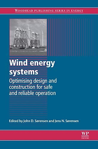 9781845695804: Wind Energy Systems: Optimising Design and Construction for Safe and Reliable Operation (Woodhead Publishing Series in Energy)