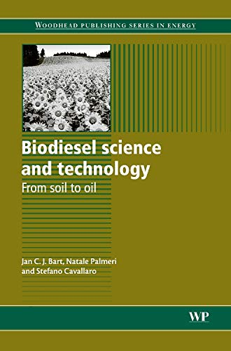 9781845695910: Biodiesel Science and Technology: From Soil to Oil (Woodhead Publishing Series in Energy)