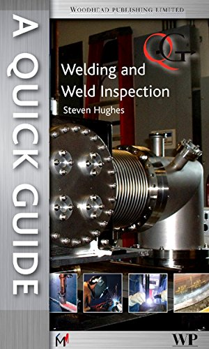 9781845696412: A Quick Guide to Welding and Weld Inspection (Woodhead Publishing Series in Welding and Other Joining Technologies)