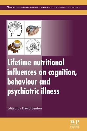 9781845697525: Lifetime Nutritional Influences on Cognition, Behaviour and Psychiatric Illness (Woodhead Publishing Series in Food Science, Technology and Nutrition)