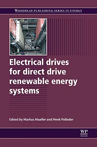 9781845697839: Electrical Drives for Direct Drive Renewable Energy Systems (Woodhead Publishing Series in Energy)