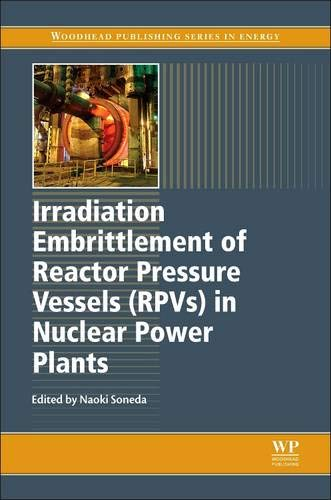 9781845699673: Irradiation Embrittlement of Reactor Pressure Vessels (RPVs) in Nuclear Power Plants (Woodhead Publishing Series in Energy)