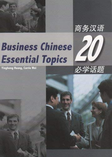 Business Chinese 20 Essential Topics: Carrie Wei