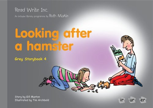 9781845710231: Read Write Inc.: Set 7 Grey: Colour Storybooks: Looking After a Hamster