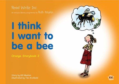 9781845710644: Read Write Inc.: Set 4 Orange: Colour Storybooks: I Think I Want to be a Bee