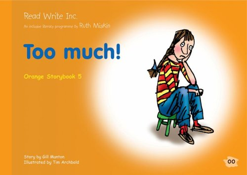 9781845710675: Read Write Inc.: Set 4 Orange: Colour Storybooks: Too Much!