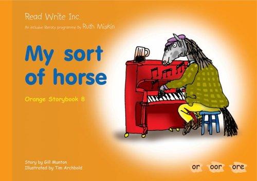 9781845710705: Read Write Inc.: Set 4 Orange: Colour Storybooks: My Sort of Horse