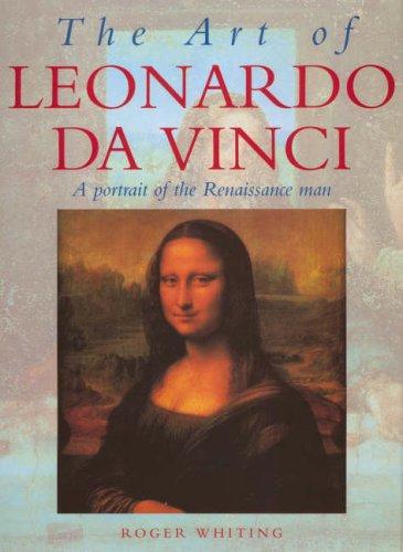 9781845730956: The Art of Leonardo Da Vinci: A Portrait of the Renaissance Man