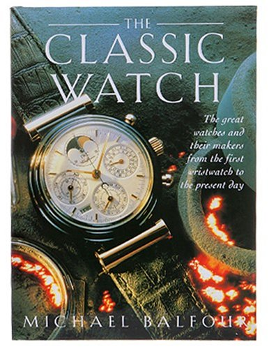 The Classic Watch: Balfour, Michael