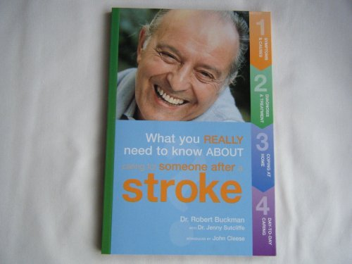 Caring for Someone After a Stroke: Buckman, Robert