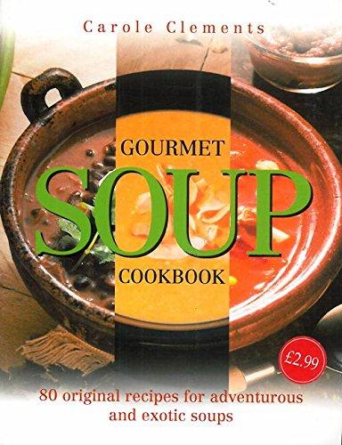 9781845732523: Gourmet Soup Cookbook