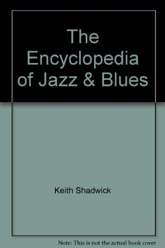 The Encyclopedia of Jazz & Blues: Keith Shadwick