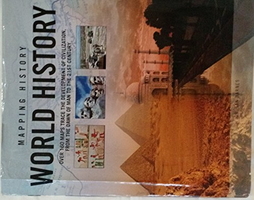9781845733230: Mapping History World History (Over 160 Maps Trace the Development of Civilization,from the Dawn of Men to the 21 St Century)
