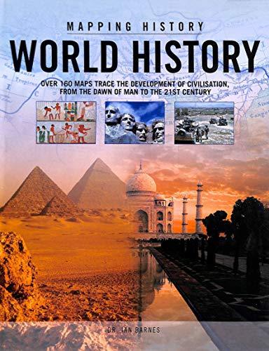 MAPPING HISTORY : WORLD HISTORY, OVER 160: DR. IAN BARNES