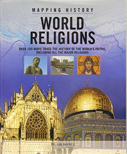 World Religions (Mapping History) (2008): Dr. Ian Barnes