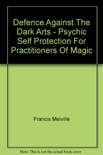 9781845733766: Defence Against The Dark Arts - Psychic Self Protection For Practitioners Of Magic