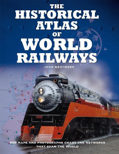 Historical Atlas of Railways: Westwood, John