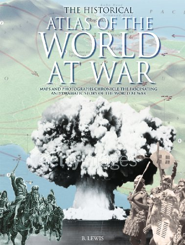 9781845734305: Historical Atlas of World at War
