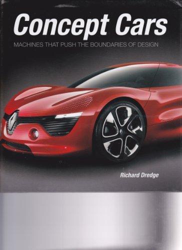 Concept Cars: Machines That Push the Boudaries: Richard Dredge