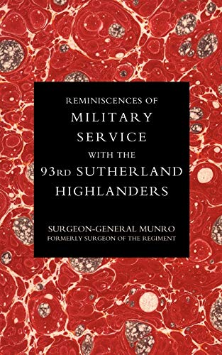 9781845740061: Reminiscences Of Military Service With The 93Rd Sutherland Highlanders: Reminiscences Of Military Service With The 93Rd Sutherland Highlanders