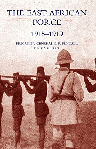 9781845740290: The East African Force 1915-1919: The East African Force 1915-1919