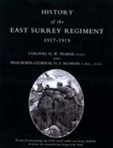 History of the East Surrey Regiment Volumes II (1914-1917) and III (1917-1919) 2004: v. II and III:...