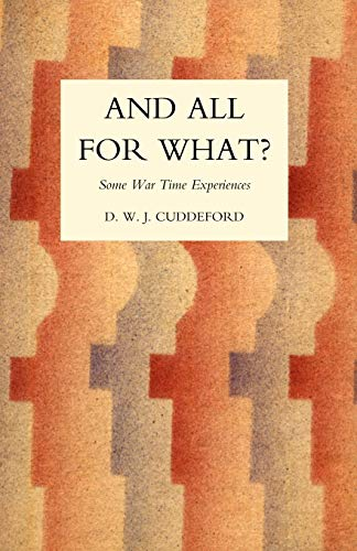 9781845740955: And All For What?: Some War Time Experience