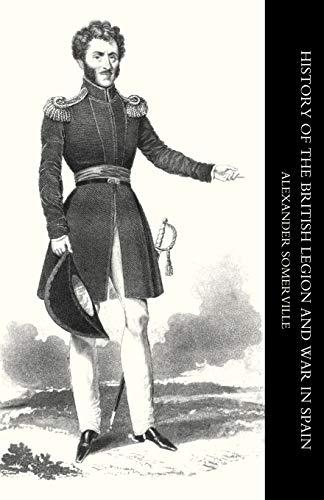 History of the British Legion and War: Alexander Somerville