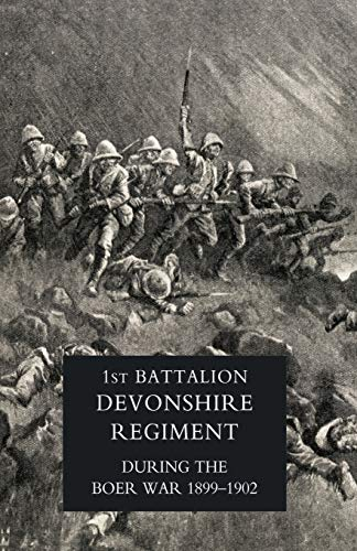 Record of a Regiment of the Line ( the 1st Battalion, Devonshire Regiment During the Boer War, 1899...